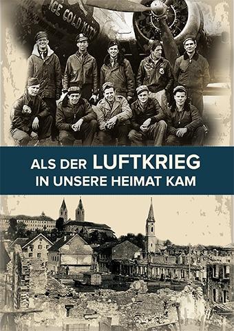 Als der Luftkrieg in unsere Heimat kam (Poster)