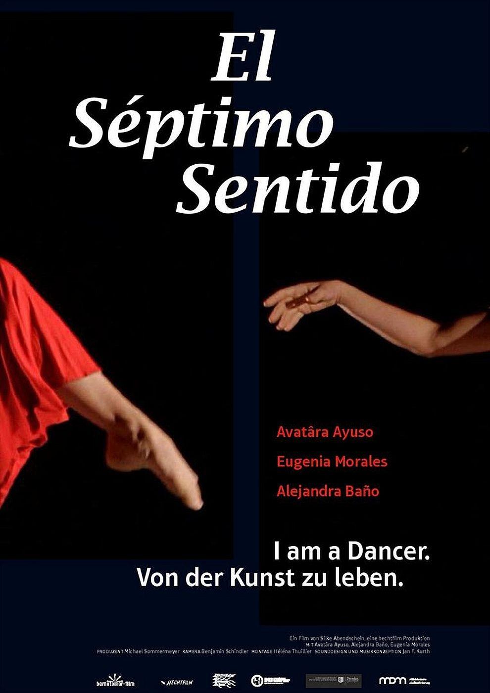 Séptimo Sentido - I am a dancer. Von der Kunst zu leben (Poster)