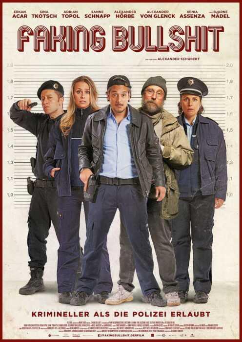 Faking Bullshit - Krimineller als die Polizei erlaubt! (Poster)