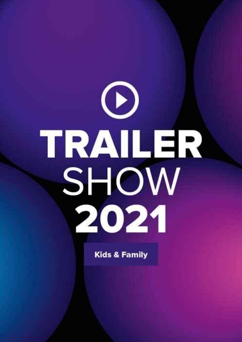 Kostenlose Trailershow 2021 - Kids & Family (Poster)